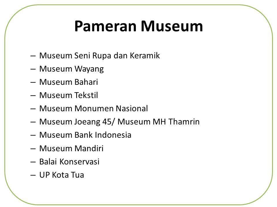Pameran Museum Museum Seni Rupa dan Keramik Museum Wayang
