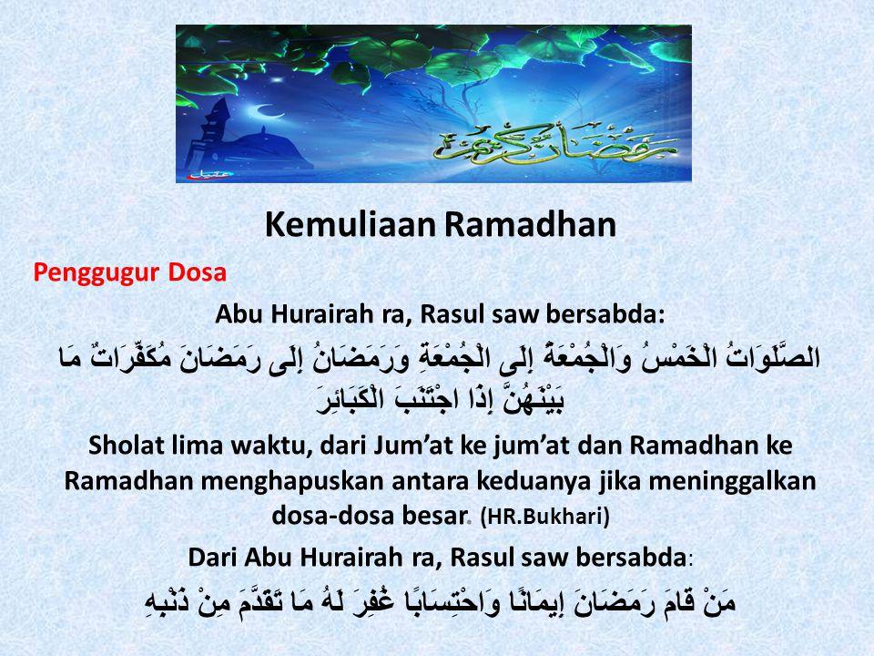 Abu Hurairah ra, Rasul saw bersabda: