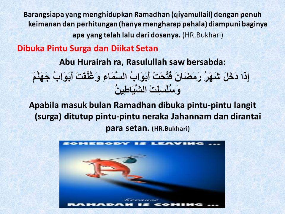 Abu Hurairah ra, Rasulullah saw bersabda: