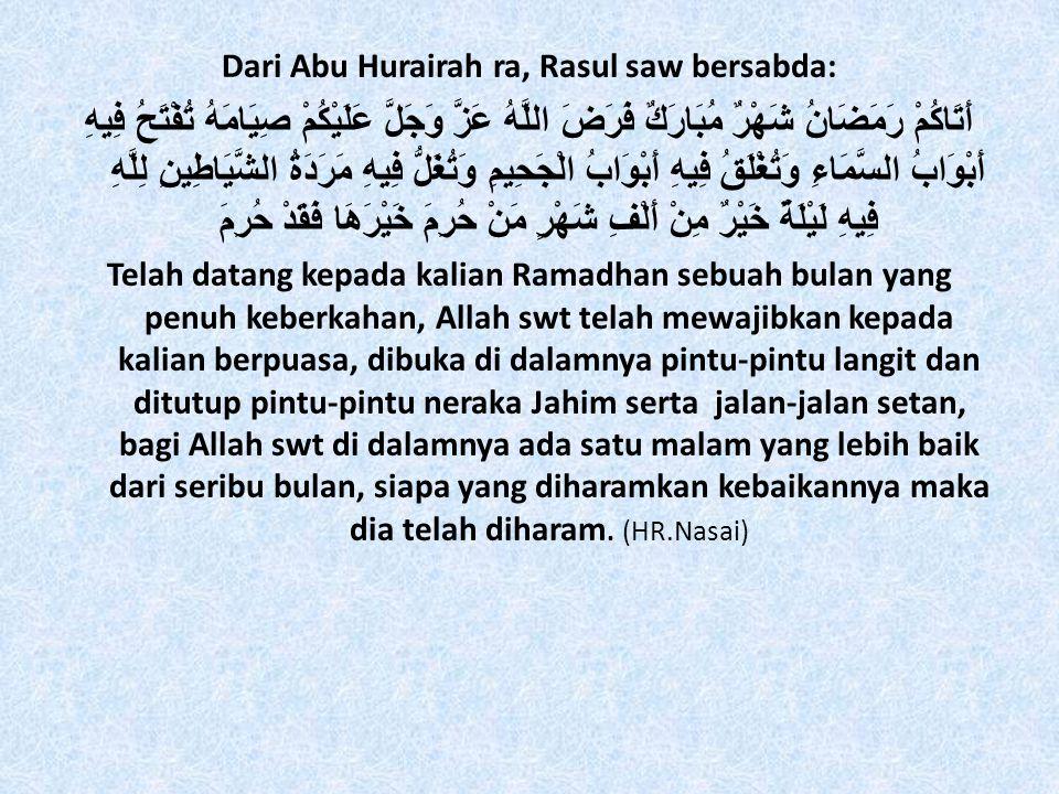 Dari Abu Hurairah ra, Rasul saw bersabda: