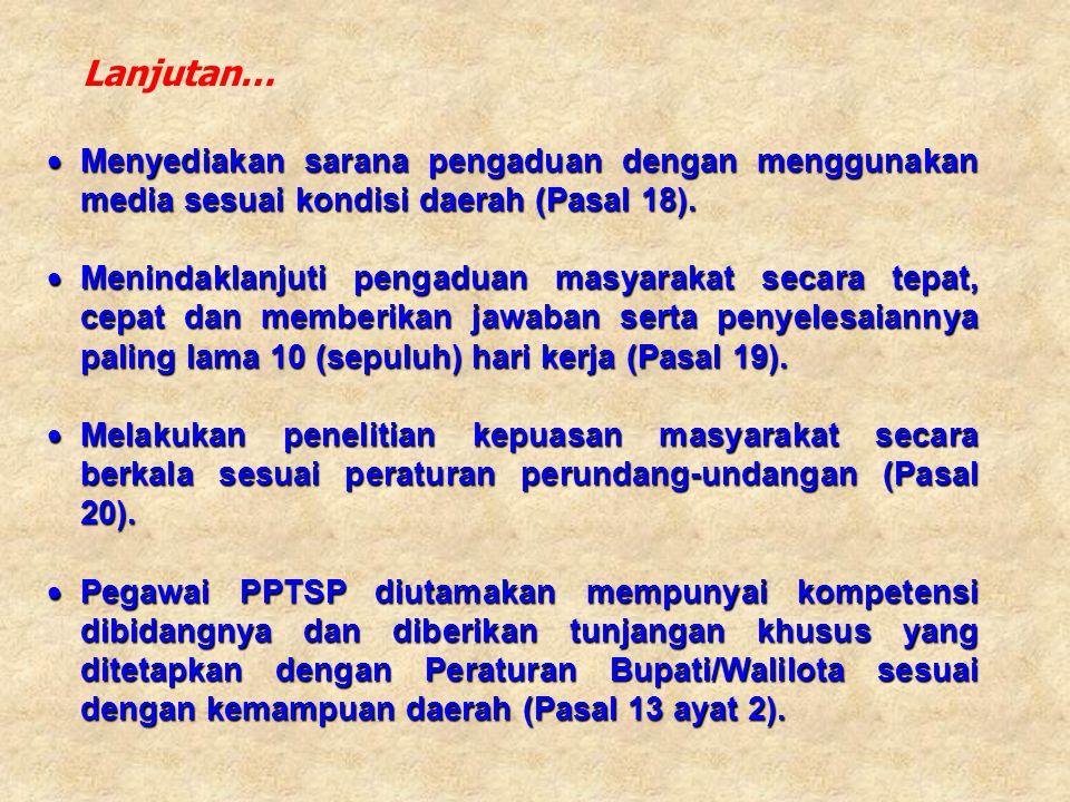 Lanjutan… Menyediakan sarana pengaduan dengan menggunakan media sesuai kondisi daerah (Pasal 18).