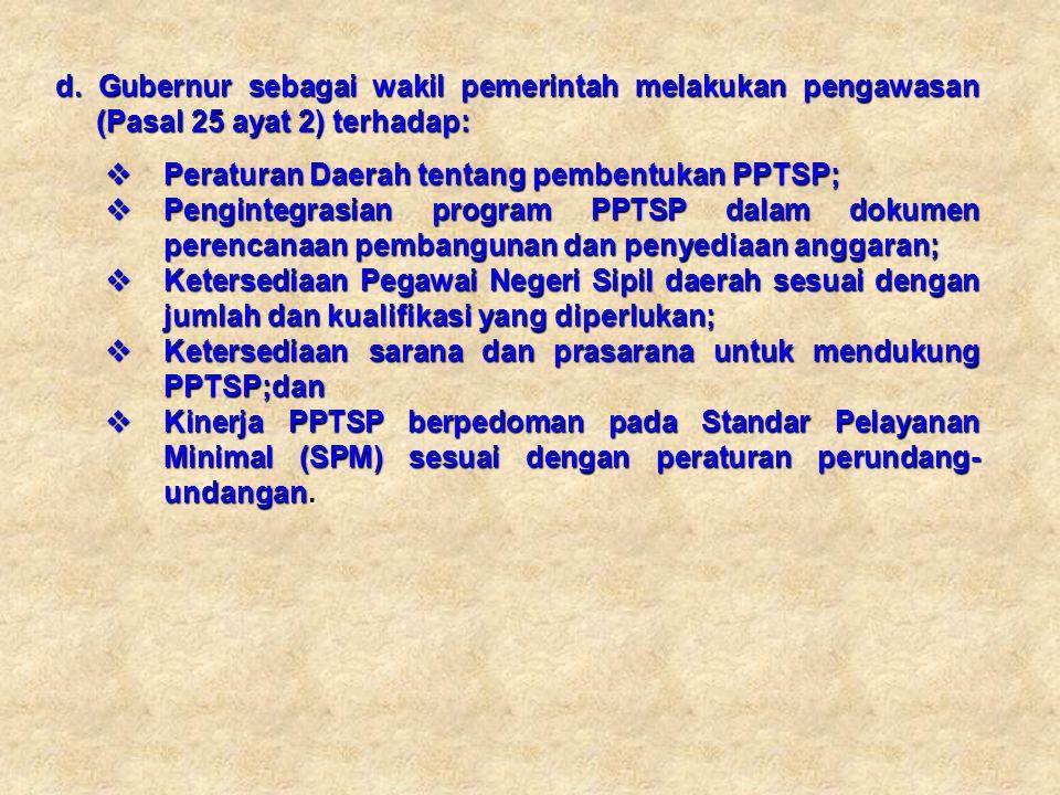 d. Gubernur sebagai wakil pemerintah melakukan pengawasan (Pasal 25 ayat 2) terhadap: