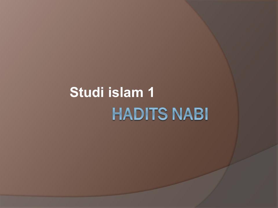 Studi islam 1 Hadits Nabi