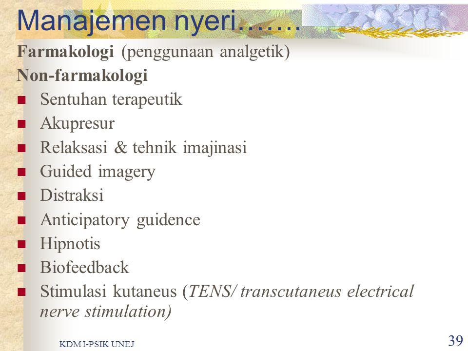 Manajemen nyeri……. Farmakologi (penggunaan analgetik) Non-farmakologi