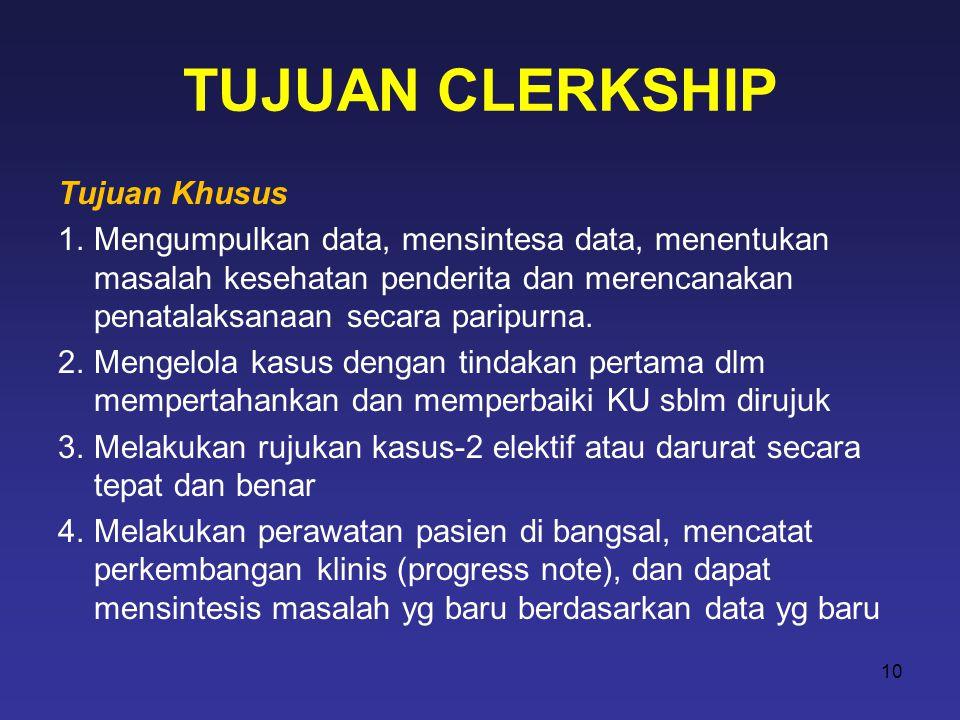 TUJUAN CLERKSHIP Tujuan Khusus
