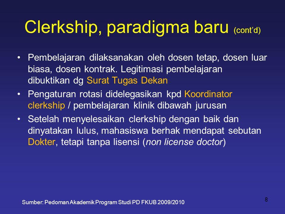 Clerkship, paradigma baru (cont'd)