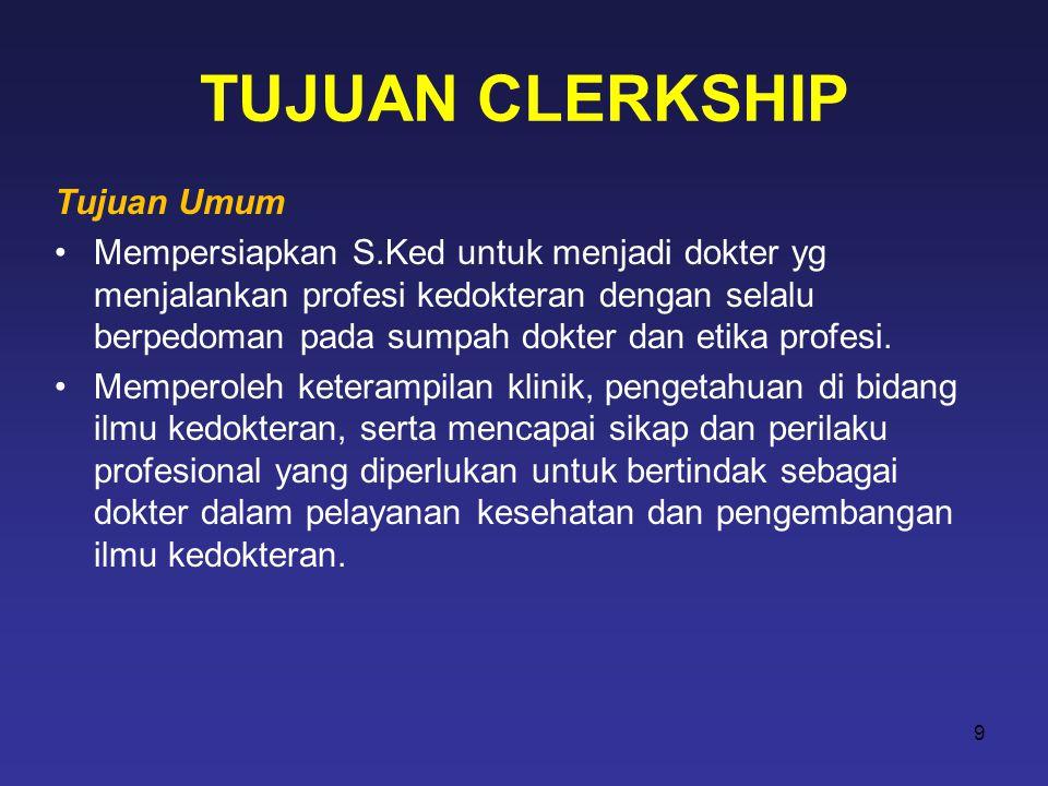 TUJUAN CLERKSHIP Tujuan Umum