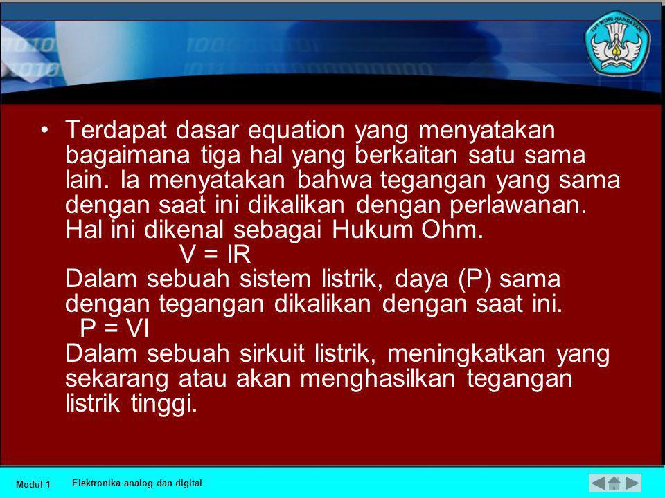 Terdapat dasar equation yang menyatakan bagaimana tiga hal yang berkaitan satu sama lain. Ia menyatakan bahwa tegangan yang sama dengan saat ini dikalikan dengan perlawanan. Hal ini dikenal sebagai Hukum Ohm. V = IR Dalam sebuah sistem listrik, daya (P) sama dengan tegangan dikalikan dengan saat ini. P = VI Dalam sebuah sirkuit listrik, meningkatkan yang sekarang atau akan menghasilkan tegangan listrik tinggi.