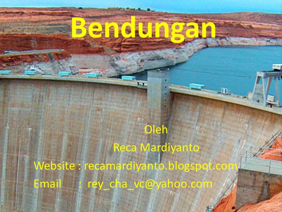 Bendungan Oleh Reca Mardiyanto Website : recamardiyanto.blogspot.com