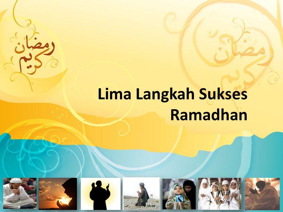 Lima Langkah Sukses Ramadhan