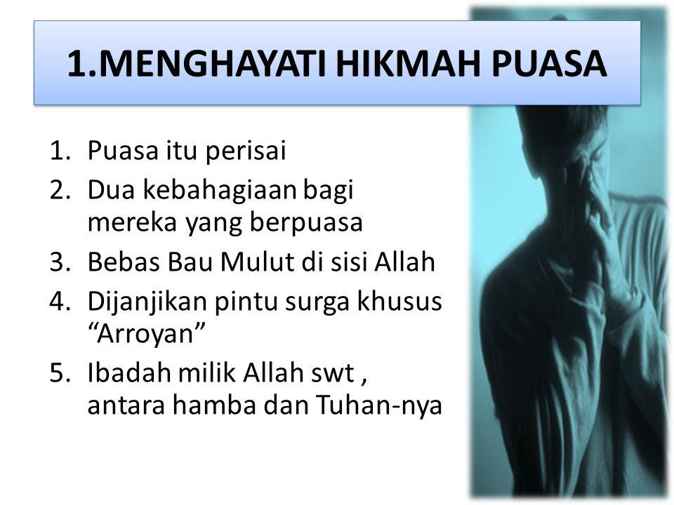 1.MENGHAYATI HIKMAH PUASA