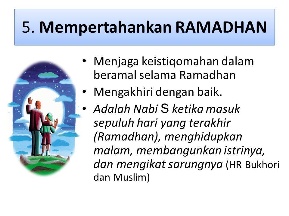 5. Mempertahankan RAMADHAN