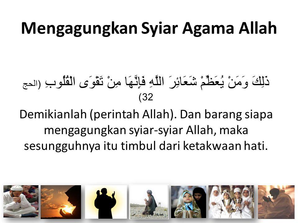 Mengagungkan Syiar Agama Allah