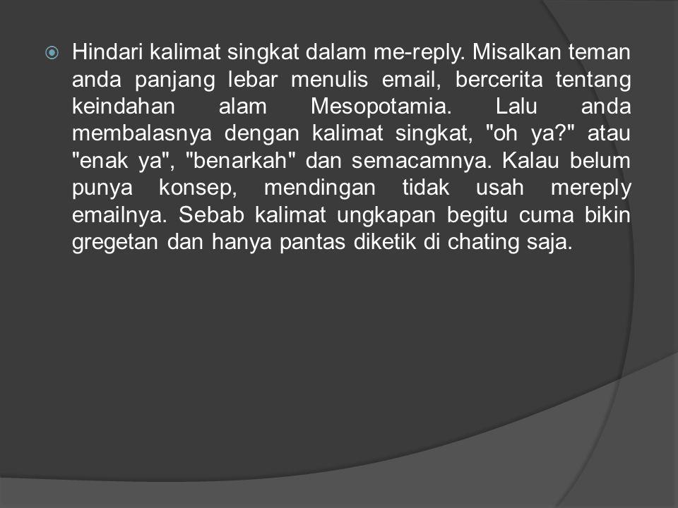 Hindari kalimat singkat dalam me-reply