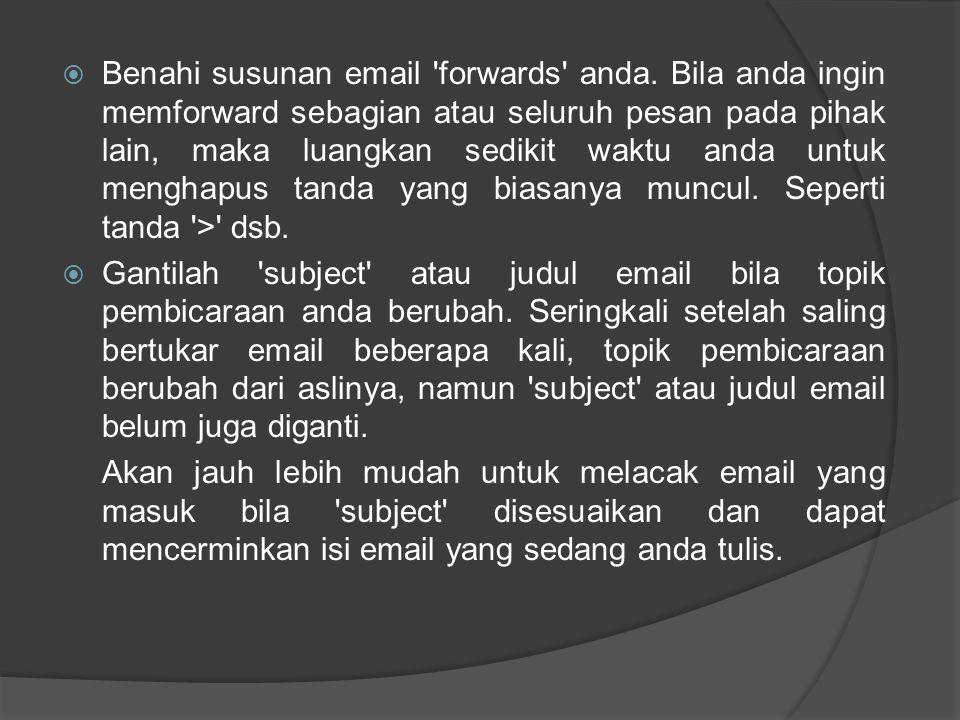Benahi susunan email forwards anda