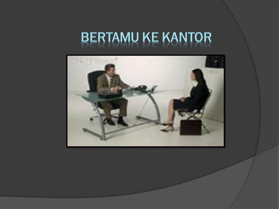 BERTAMU KE KANTOR