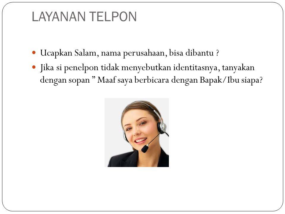 LAYANAN TELPON Ucapkan Salam, nama perusahaan, bisa dibantu