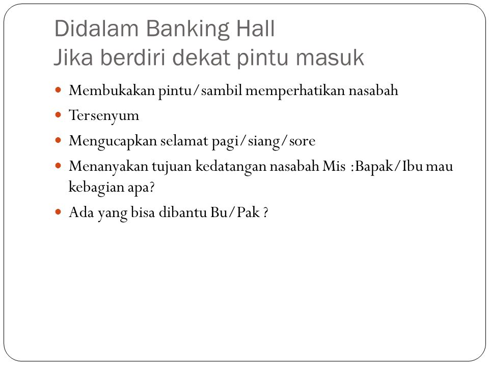 Didalam Banking Hall Jika berdiri dekat pintu masuk
