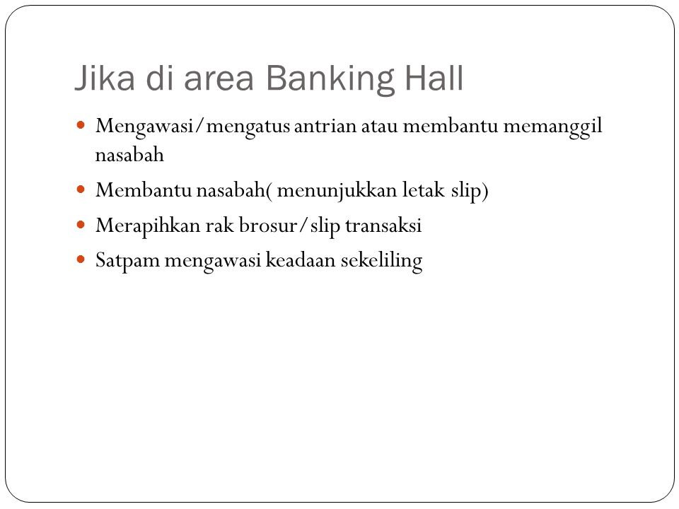 Jika di area Banking Hall