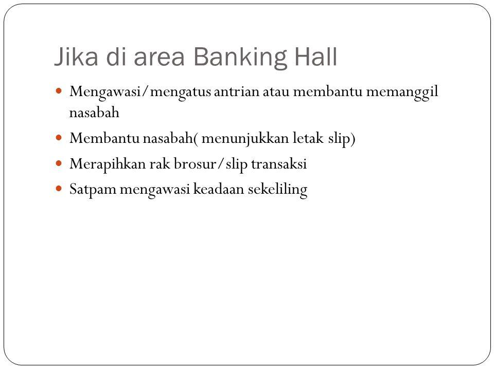 Jika di area Banking Hall