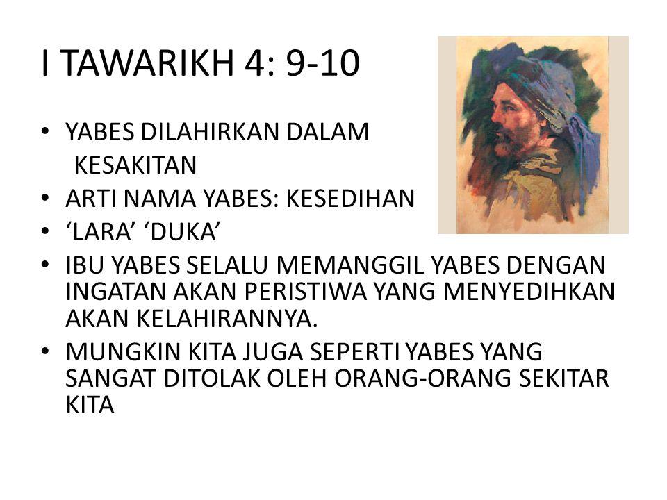I TAWARIKH 4: 9-10 YABES DILAHIRKAN DALAM KESAKITAN