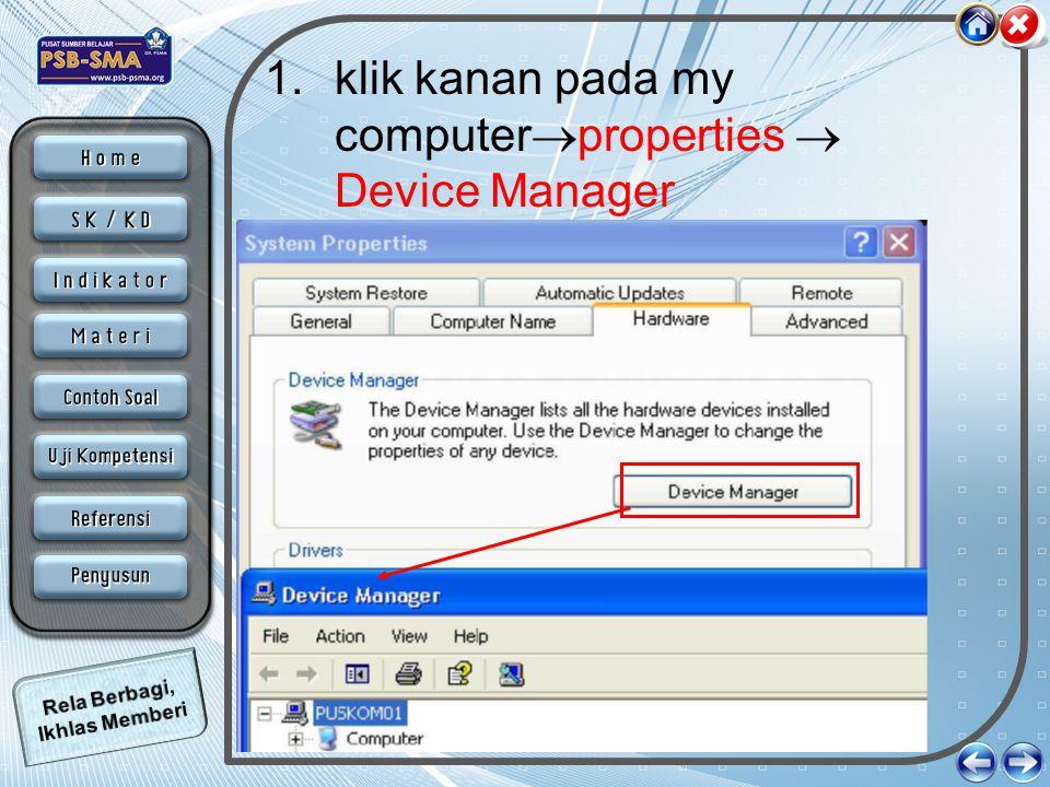 klik kanan pada my computerproperties  Device Manager