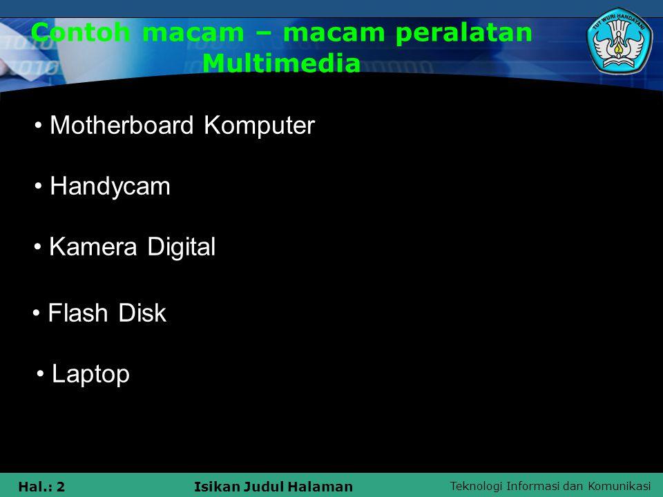 Contoh macam – macam peralatan Multimedia