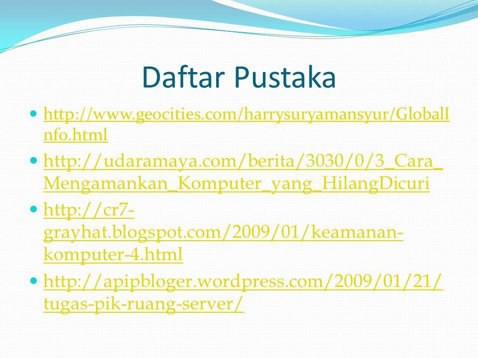 Daftar Pustaka http://www.geocities.com/harrysuryamansyur/GlobalInfo.html.