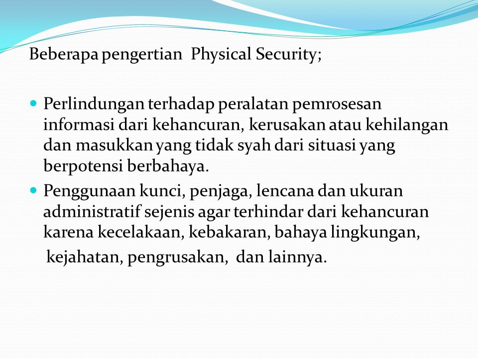 Beberapa pengertian Physical Security;