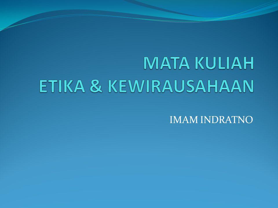 MATA KULIAH ETIKA & KEWIRAUSAHAAN