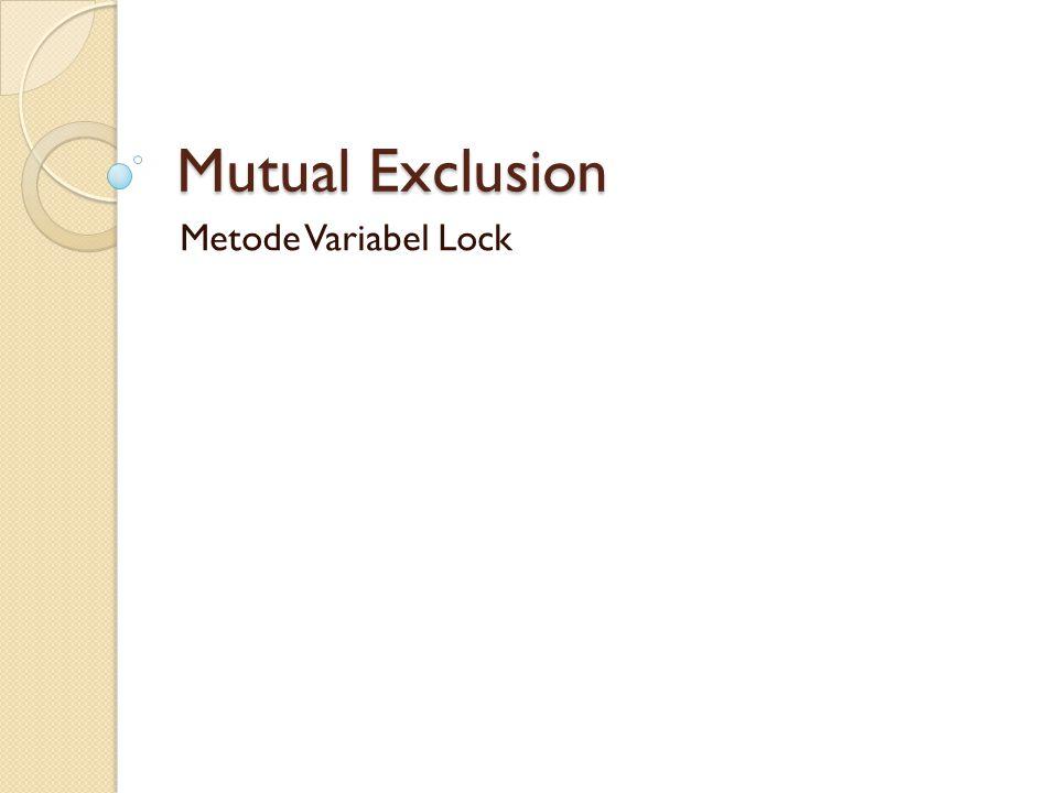 Mutual Exclusion Metode Variabel Lock