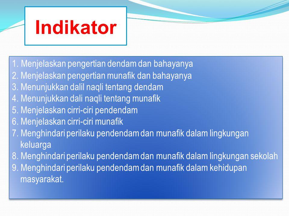 Indikator 1. Menjelaskan pengertian dendam dan bahayanya