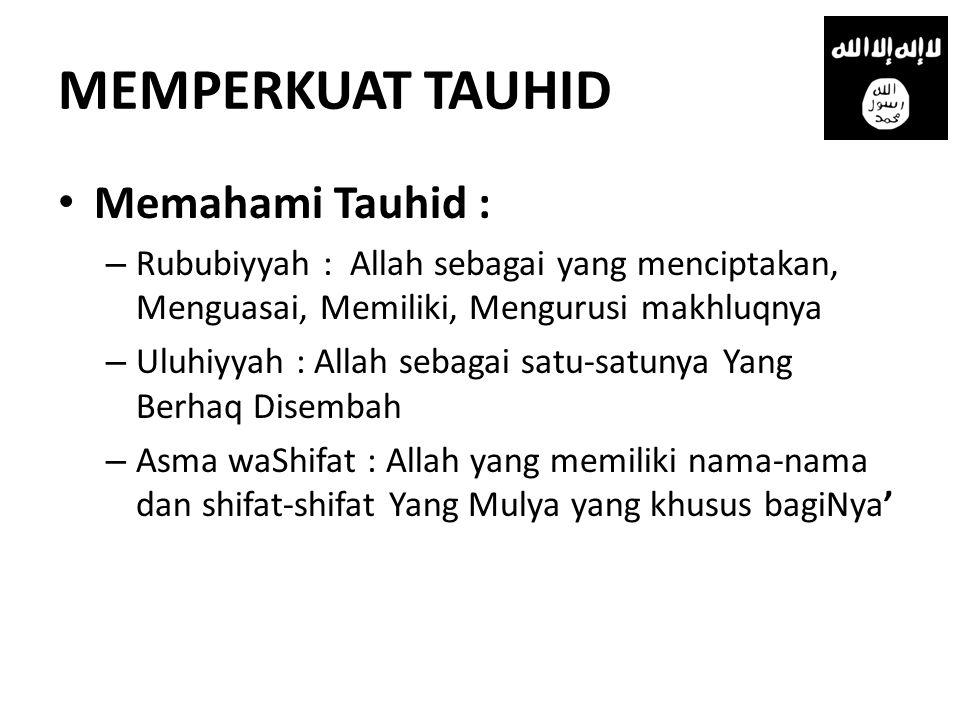 MEMPERKUAT TAUHID Memahami Tauhid :