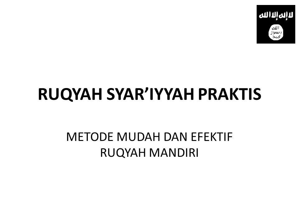 RUQYAH SYAR'IYYAH PRAKTIS