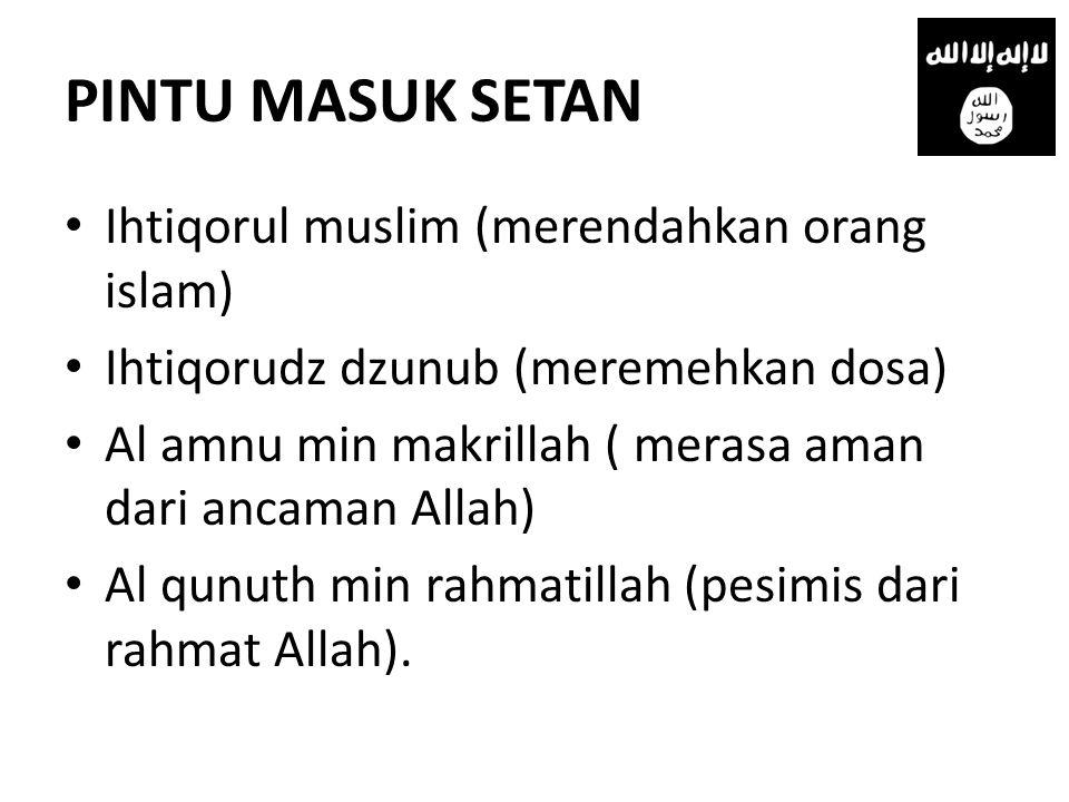 PINTU MASUK SETAN Ihtiqorul muslim (merendahkan orang islam)