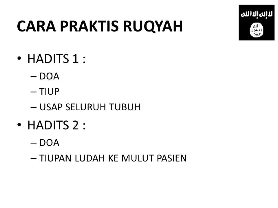 CARA PRAKTIS RUQYAH HADITS 1 : HADITS 2 : DOA TIUP USAP SELURUH TUBUH