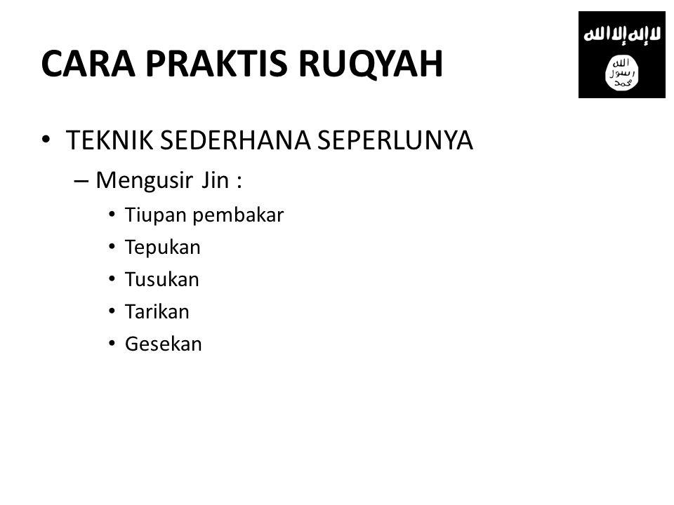 CARA PRAKTIS RUQYAH TEKNIK SEDERHANA SEPERLUNYA Mengusir Jin :