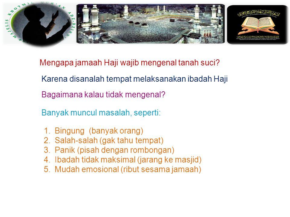 Mengapa jamaah Haji wajib mengenal tanah suci