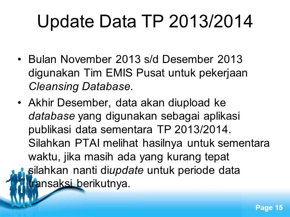 Update Data TP 2013/2014 Bulan November 2013 s/d Desember 2013 digunakan Tim EMIS Pusat untuk pekerjaan Cleansing Database.