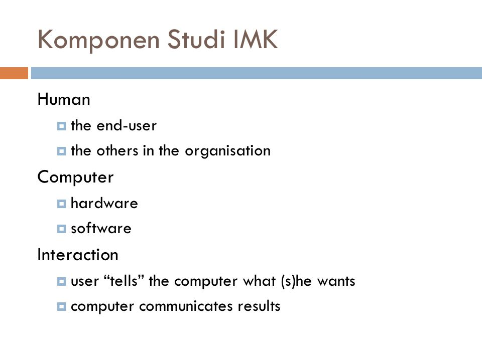 Komponen Studi IMK Human Computer Interaction the end-user