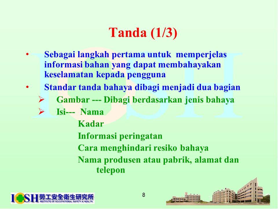 Tanda (1/3) Sebagai langkah pertama untuk memperjelas informasi bahan yang dapat membahayakan keselamatan kepada pengguna.