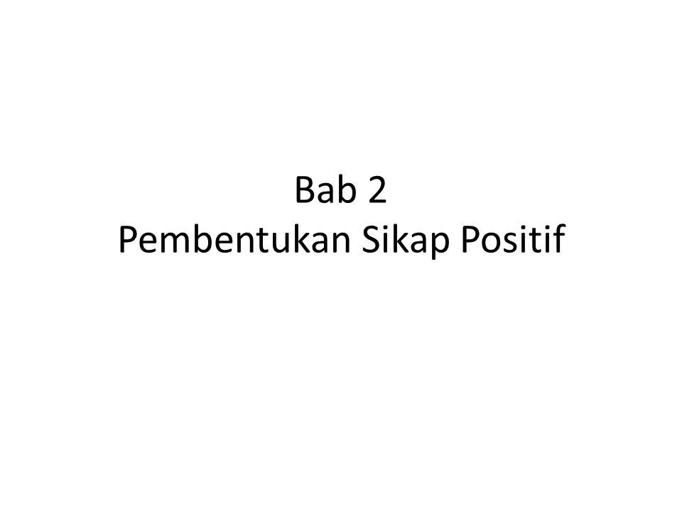 Bab 2 Pembentukan Sikap Positif