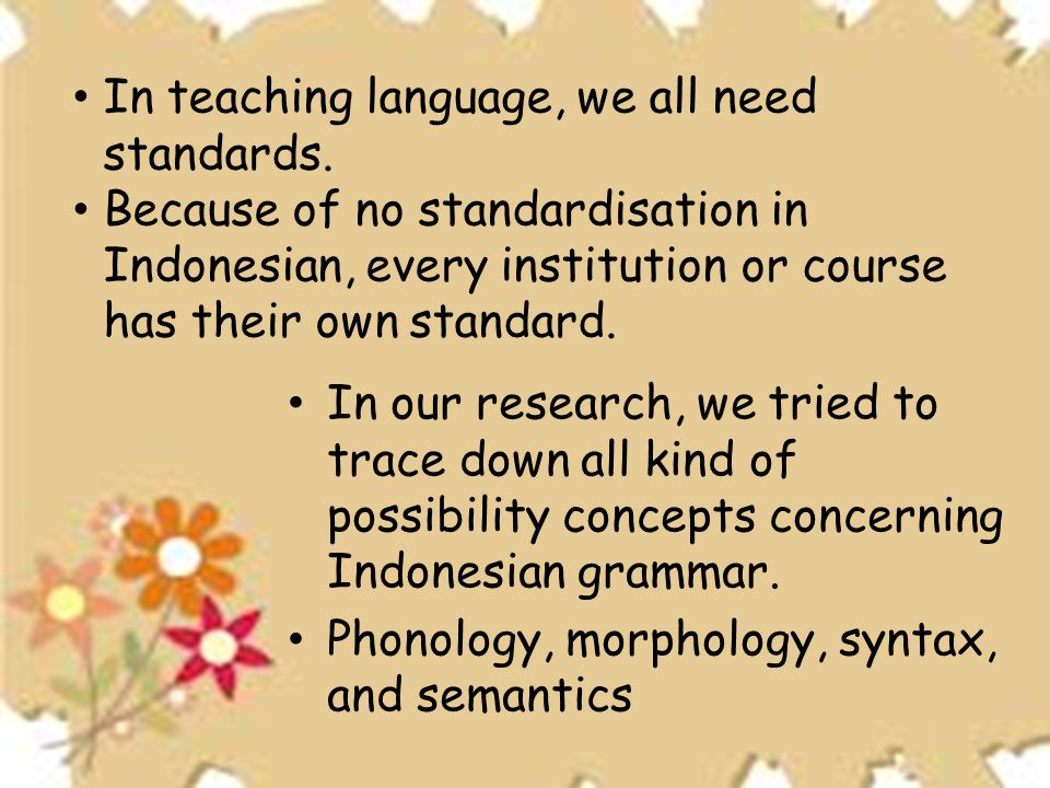 In teaching language, we all need standards.