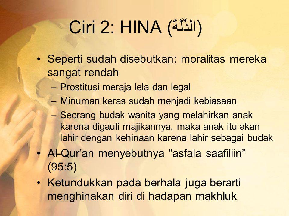 Ciri 2: HINA (الذِّلَّةُ)