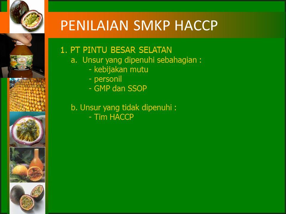 PENILAIAN SMKP HACCP 1. PT PINTU BESAR SELATAN