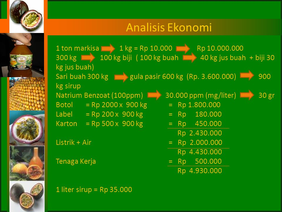 Analisis Ekonomi 1 ton markisa 1 kg = Rp 10.000 Rp 10.000.000