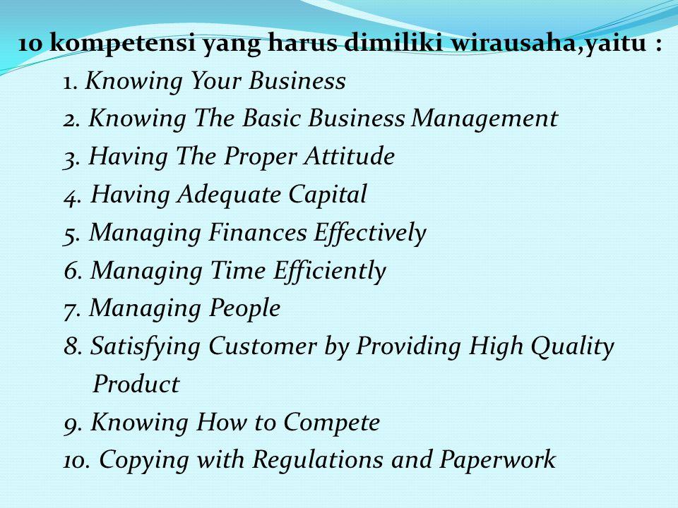 10 kompetensi yang harus dimiliki wirausaha,yaitu : 1
