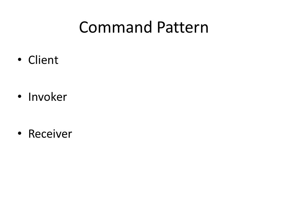 Command Pattern Client Invoker Receiver
