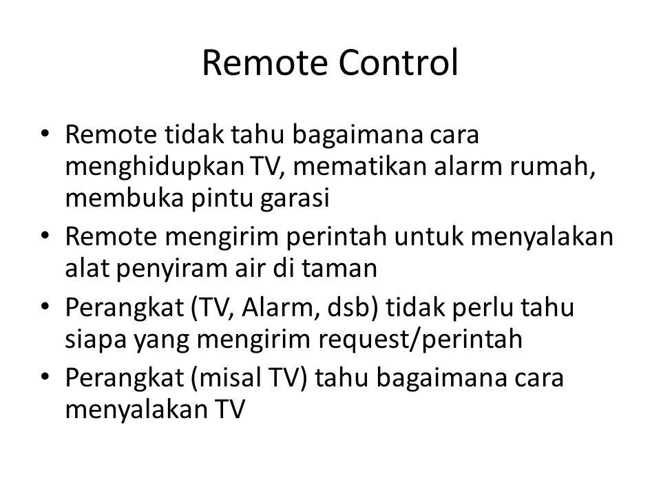 Remote Control Remote tidak tahu bagaimana cara menghidupkan TV, mematikan alarm rumah, membuka pintu garasi.