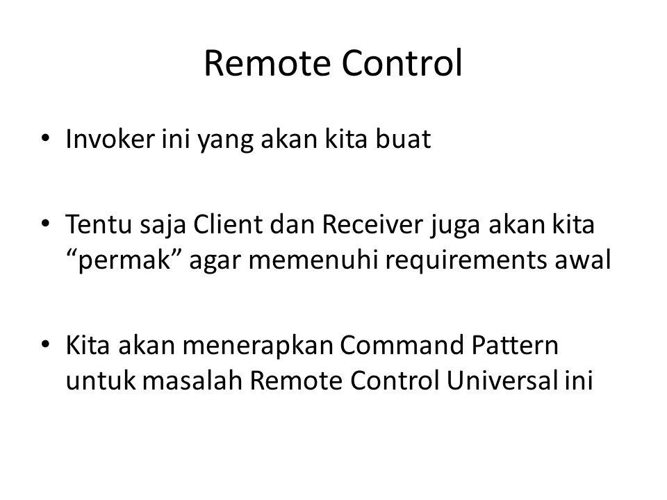 Remote Control Invoker ini yang akan kita buat